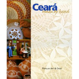 Ceará Made by Hand: Popular Art & Craft