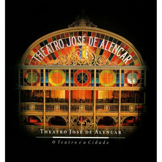 Theatro José de Alencar: o Teatro e a Cidade